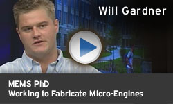 Will Gardner - Working to Fabricate Micro-Engines