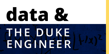 Data & the Duke Engineer