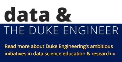 Data & the Duke Engineer - Read more about Duke Engineering's ambitious initiatives in data science education and research